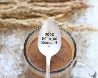 Good Morning Gorgeous. Hand Stamped Spoon: Lover's Spoon. Gift for Girlfriend or Wife. Cute stocking stuffer idea.