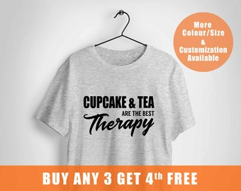 Tea and cupcake shirt,momlife shirt,Best theraphy tee shirt,gifts for mummy,gift for her,Funny slogan shirt for ladies,pink tshirt ,ship to