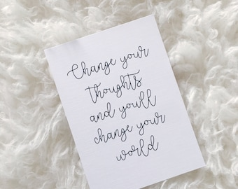 Change Your Thoughts And You'll Change Your World . Art. Print. Poster. Gift. Typography. Calligraphy. Quote. Prints. Keepsake. Frame.