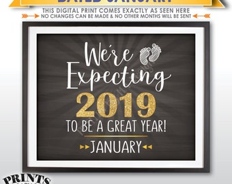 Pregnancy Announcement, We're Expecting 2019 To Be a Great Year, Due in JANUARY Dated Chalkboard Style PRINTABLE Pregnancy Reveal Sign <ID>