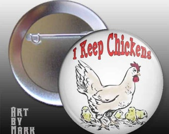Chicken Button I Keep Chickens pin back
