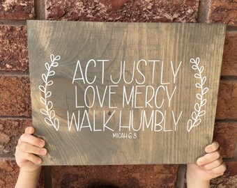 Hand Lettered Act Justly, Love Mercy, Walk Humbly - Micah 6:8 - hand painted Scripture Wood Sign with Laurels