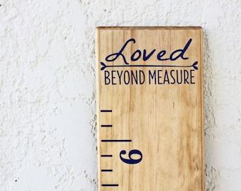 "Growth Chart Ruler Add-On--""Loved beyond measure"" Vinyl Decal --Top Header"