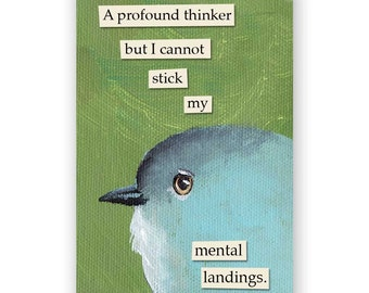 Profound Thinker Magnet - Bird - Humor - Gift - Mincing Mockingbird - Stocking Stuffer