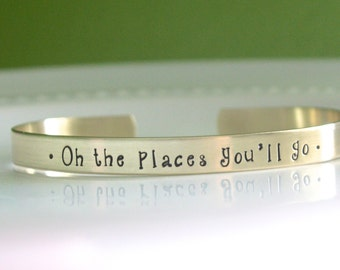 Oh The Places You'll Go - Graduation Gift - Gold Bracelet - Personalized Bracelet - Quote Jewelry - Inspirational Gift - Class of 2018