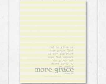 More Grace Scripture Print with James 4:6