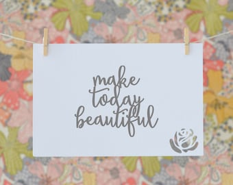 SVG Quote 'make today beautiful' - SVG and DXF Cut Files - for Cricut, Silhouette, Die Cut Machines //scrapbooking //paper crafts //#199