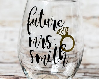 Future Mrs, Personalized Glass, Future Mrs Gift, Future Mrs Glass, Bride To Be, Stemless Wine Glass, Engagement Gift, Gifts for Bride
