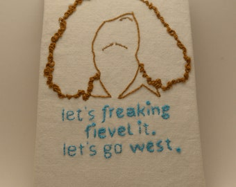 Let's freaking Fievel it. Let's go west.  hand-embroidered onto 4x6 fabric, workaholics outline and quote, funny hand-embroidery, tv fan art