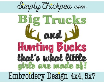 Embroidery Design - Big Trucks and Hunting Bucks That's What Little Girls are Made Of - Deer Antlers - For 4x4 and 5x7 Hoops