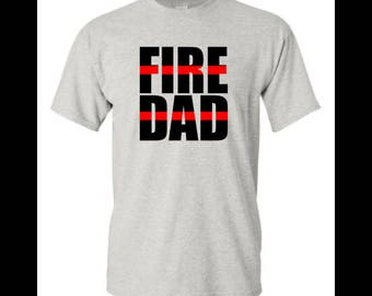 Fire Dad Shirt, Firefighter Dad Shirt, Red Line T, Gift for Him, Fireman Shirt, Red Line Gift, Fireman Gift, Father's Day Gift, Proud Dad