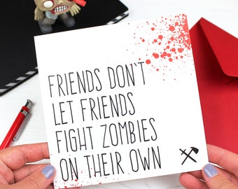 Funny zombie apocalypse friendship card for best friend, Birthday card, Friends don't let friends fight zombies alone greeting card