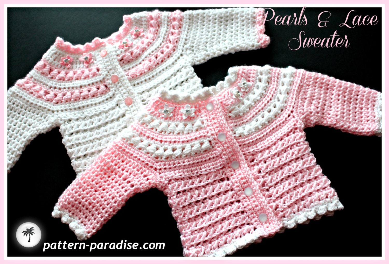 Crochet Pattern Cardigan Sweater Pearls and Lace Newborn to
