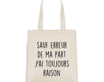 Tote bag unless my mistake I'm always right