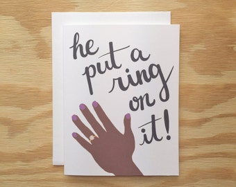 He Put A Ring On It! greeting card, engagement, wedding, couple, typography