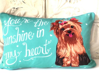 Personalized Yorkshire Terrier Art Pillow- You're The Sunshine In My Heart