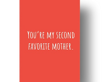 You're My Second Favourite Mother Funny Confusing Awkward Rude Mothers Day Card