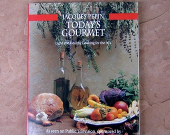 Jacques Pepin Today's Gourmet cookbook, Light and Healthy Cooking Cookbook by Jacques Pepin, 1991 Vintage Cookbook