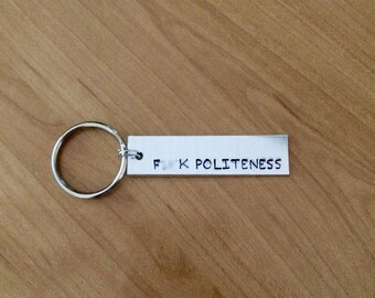 F**K POLITENESS Keychain - Murderino - Feminist SSDGM - My Favorite Murder keychain - Stay Sexy Don't Get Murdered - Stay Out of the Forest