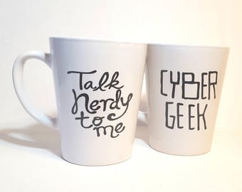 Talk nerdy to me, cyber geek, nerd gifts, nerd mug, geek mug, ceramic mug, funny coffee mug, Father's Day, office mug, funny mug, unique mug