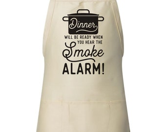 Housewarming Gift, Hostess Gift, Funny Kitchen Apron, Dinner Will Be Ready When You Hear The Smoke Alarm, Cooking Apron, Cooking Gift, Mom