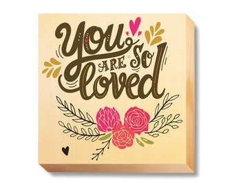 "Heart Art ""You Are So Loved"" Art Print on Wood Canvas by Grumpy Bulldog Design Works"