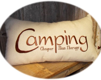 Camping - Cheaper than Therapy Embroidered Pillow