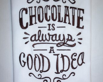 Chocolate is Always a Good Idea Embroidered Cotton Towel
