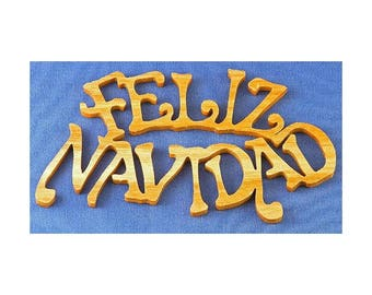 Feliz Navidad Christmas Ornament - hand cut from canarywood - Merry Christmas In Spanish