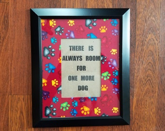There Is Always Room for One More Dog – Quote in Frame