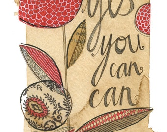yes you can can - 5x7 giclee print