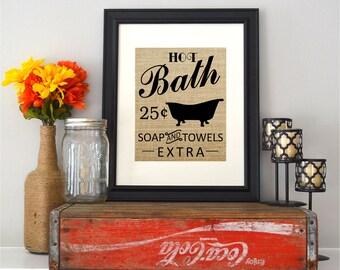 Hot Bath Sign   Hot Bath 25 Cents   Soap and Towels Extra   Burlap Bathroom Sign
