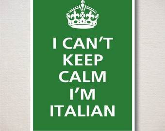 I Can't Keep Calm I'M ITALIAN Typography Print
