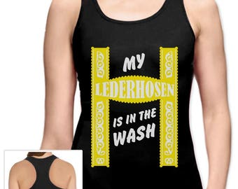 My Lederhosen Is In The Wash Oktoberfest Funny Racerback Tank Top