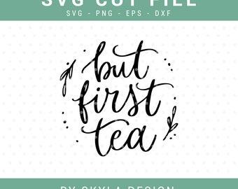 But first tea SVG file, Positive svg, Handlettered svg cut files, Tea sign, svg, Svg cutfile, Home svg cut file,