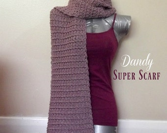 Dandy Super Scarf ~ Crochet Pattern