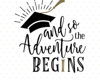 2018 Graduation SVG, The Adventure Begins SVG file, 2018 Senior SVG, Graduation Shirt Iron on transfer printable file, Adventure svg