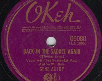 Gene Autry - Back In the Saddle Again - Hillbilly / Country 78 RPM Record - VG Condition