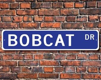 Bobcat, Bobcat Gift, Bobcat Sign, Bobcat decor, Bobcat expert,Bobcat lover, wild cat expert, zoo sign,Custom Street Sign, Quality Metal Sign