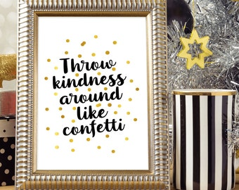 Throw kindness around like confetti, Printable wall art, Black and gold poster, Kindness Gratitude quote print, Christmas decoration poster