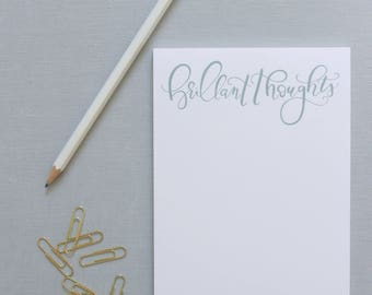 Brilliant Thoughts Notepad, Notepad with Hand lettered Calligraphy, Fun Notepad, Office Supplies