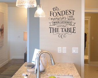 The fondest memories are made when gathered around the table decal kitchen wall sticker KW1300