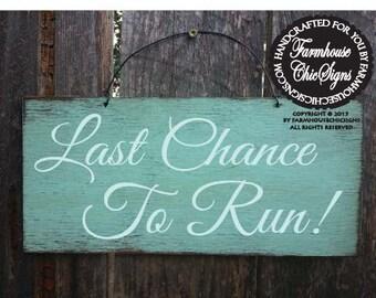 Last Chance To Run Sign, wedding sign, rustic wedding, wedding decor, flower girl sign, /68