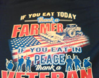 Thank a Farmer Thank a Veteran T-shirt- Farmer T- Shirt- Veteran T-shirt