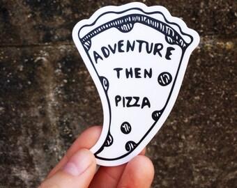 Adventure Then Pizza Sticker, Weatherproof sticker, 2 x 3 inch, waterbottle sticker, laptop sticker, mountains, pizza, adventure, explore