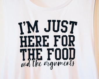 Just Here For The Food & The Arguments Funny Family Thanksgiving Shirt Holiday Stress