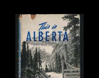 This is Alberta, book by Ken Liddell, Canada 1952
