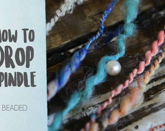 SPINDLING Beaded Art Yarn - How to Spin Art Yarn on a Drop Spindle - One HD Video Tutorial from How to Spin Yarn