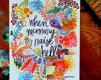 when necessary raise hell - 8 x 10 inches