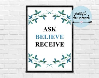 Ask Believe Receive Print - Instant Download Print - Printable Art - Typograpy